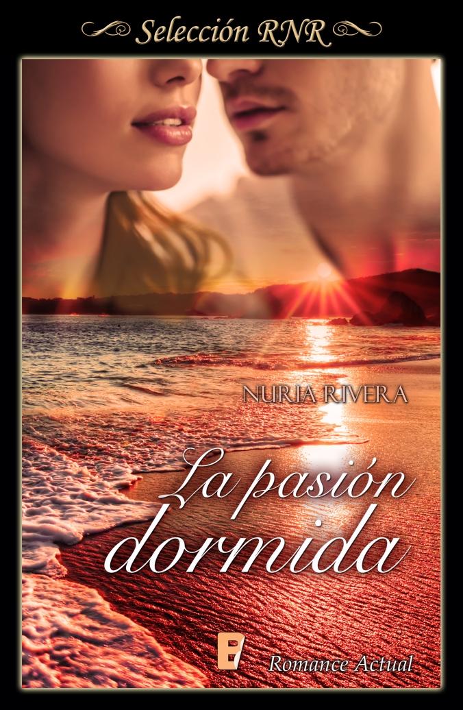 La pasion dormida - Nuria Rivera