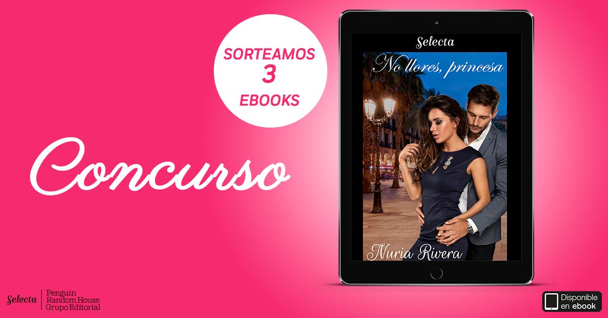 CONCURSO FACEBOOK 3 ebooks NO LLORES, PRINCESA